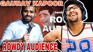 ROWDY AUDIENCE REACTION | GAURAV KAPOOR | Stand Up Comedy | Audience Interaction