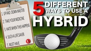 5 DIFFERENT ways to use a HYBRID on the golf course