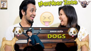 Dogs || Stand Up Comedy by Aakash Gupta || Indian Reaction