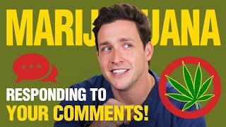 My Thoughts On Marijuana | Responding to Your Comments! | Doctor Mike