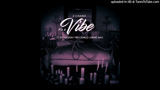 2 Chainz (feat. Ty Dolla Sign, Trey Songz, Jhene Aiko) - It's A Vibe (Chopped & Screwed, Slowed Remi