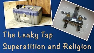 The Leaky Tap - Superstition and Religion
