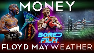 Floyd 'Money' Mayweather Jr. - An Original Bored Film Documentary