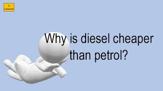 Why Is Diesel Cheaper Than Petrol?