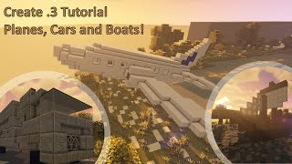 Create .3 Tutorial Episode 5: Planes, Boats and Cars