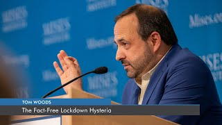 The Fact-Free Lockdown Hysteria | Thomas E. Woods, Jr.