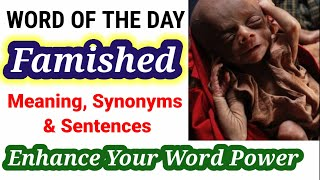 Meaning of Famished in English & Hindi | Synonyms & Antonyms of Famished | English Vocabulary Words