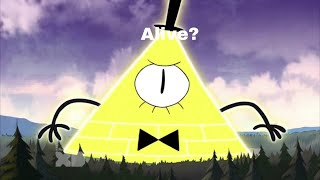 Bill is alive? (Spoilers if you haven't watched gravity falls)