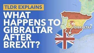 What Happens to Gibraltar After Brexit? Britain's Territory Stranded Post Brexit? - TLDR News