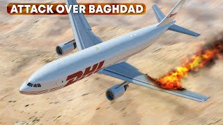 Terrifying Moments as Missile Hits a DHL Aircraft After Takeoff | Attack Over Bagdad