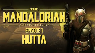 The Mandalorian: A SWTOR Story [Episode 1: Hutta]