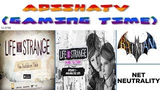 ADISHATTV (Gaming Time) S1,EP48 - Life is strange S1 , Before the storm , Batman Arkham , etc