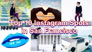 Top 10 Instagram Places in San Francisco in 2020 / SF Travel Spots / Local's Guide for Trendy Photos