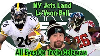 Le'Veon Bell Signs 4-Year/52.5M Deal With The Jets!!! Eagles Need To Land Tevin Coleman!!!