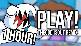 "(1 HOUR) ""PLAY!"" (TheOdd1sOut Remix) 