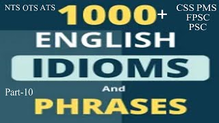 Idiom and Phrases | Idiom and Phrases Trick | Idiom and Phrases for CSS,PMS,FPSC,PSC: Part -10