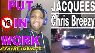 Jacquees & Chris Brown - Put In Work (Official Music Video) - [REACTION]