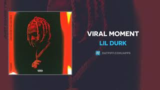 Lil Durk - Viral Moment (AUDIO)