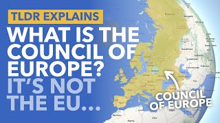 The Council of Europe (Not the EU): Europe's Most Confusing Grouping - TLDR News