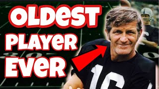 The OLDEST NFL Players of All-Time