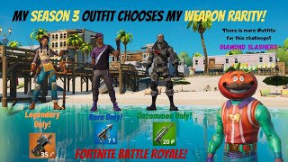 My SEASON 3 Outfit Chooses My Weapon Rarity in Fortnite Battle Royale!!! (Random Outfit Challenge!)