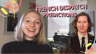 My French Dispatch Predictions