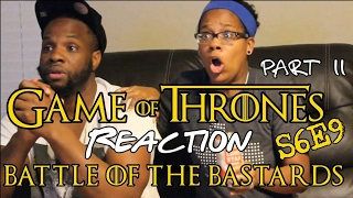 Game of Thrones BATTLE of the BASTARDS S6E9 *Part TWO* Reaction - Re Uploaded!