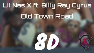 Lil Nas X - Old Town Road ft. Billy Ray Cyrus 8D Audio [ HEADPHONES RECOMMENDED ]