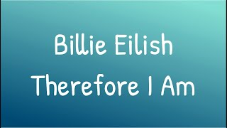 Billie Eilish-Therefore I Am (lyrics)