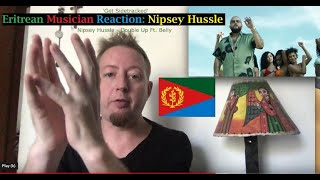 Eritrean Musician Reaction: Nipsey Hussle - Double Up Ft Belly