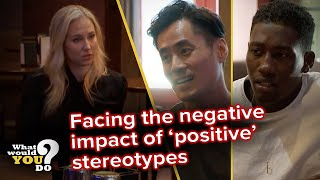 Facing the negative impact of 'positive' stereotypes | WWYD