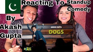 Pakistani Reaction On |Dogs | Stand-Up Comedy by Aakash Gupta |