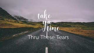 Thru These Tears - Kristen | LANY