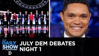 July Democratic Debates - Night One  | The Daily Show