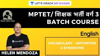 Vocabulary - Antonyms & Synonyms | English l MPTET Batch Course | Helen Mendonza