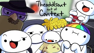 Theodd1sout of Context