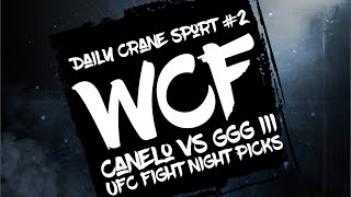 Daily Crane Sport #2 WCF, Canelo vs GGG III, UFC Fight Night Picks 2/3 Correct!