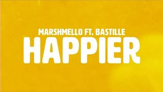 Marshmello & Bastille - Happier 10 Hours