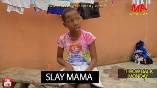SLAY MAMA (Mark Angel Comedy) (Throw Back Monday)