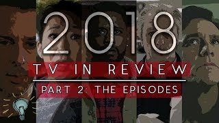 2018 TV in Review Part 2: The Episodes