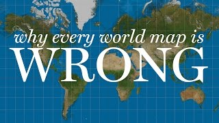 Why Every World Map You've Ever Read is Wrong