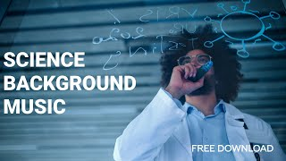 [FREE DOWNLOAD] Science Background Music for Presentation Videos / Music for Videos