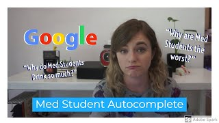 Med Student Autocomplete | Med Students are... The Worst! | Med Student FAQ