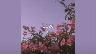 / Lose - NIKI (Lyrics) /