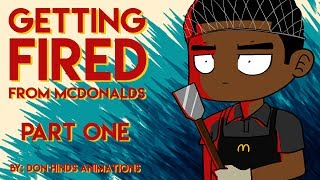 Getting Fired From McDonalds Part 1