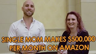 How This Single Mom Makes $500,000 PER MONTH On Amazon