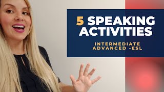 Intermediate/Advanced Speaking Activities ESL