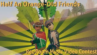 Half An Orange-Old Friends (Rec Room Music Video)