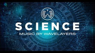Science Music For Video Background – by wavelayers music