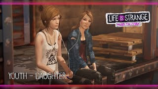 Youth - Daughter [Life is Strange: Before the Storm] w/ Visualizer